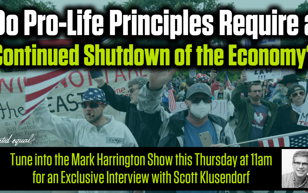 America Under House Arrest: Why the cure is now worse than the disease – An interview with Scott Klusendorf