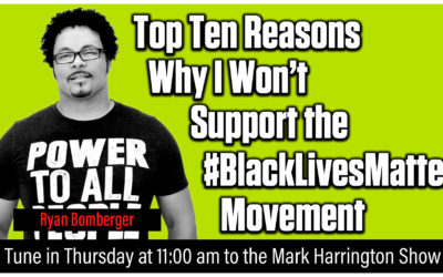 Top Ten Reasons to Not Support the #BlackLivesMatter Movement | The Mark Harrington Show | 11-05-2020