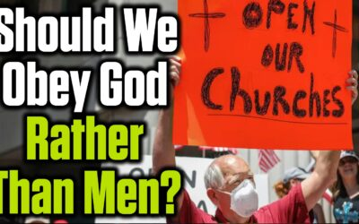 Obeying God rather than men: Is Rev. John McArthur wrong in defying the government?