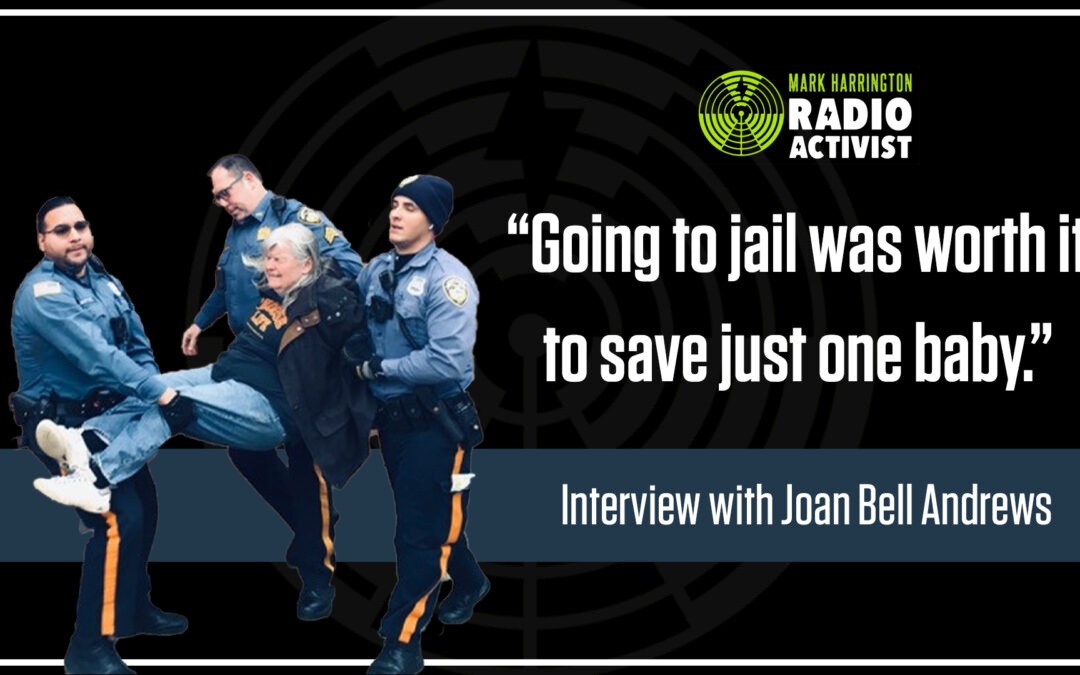 """Going to prison was worth it."" – Interview with Joan Andrews Bell 