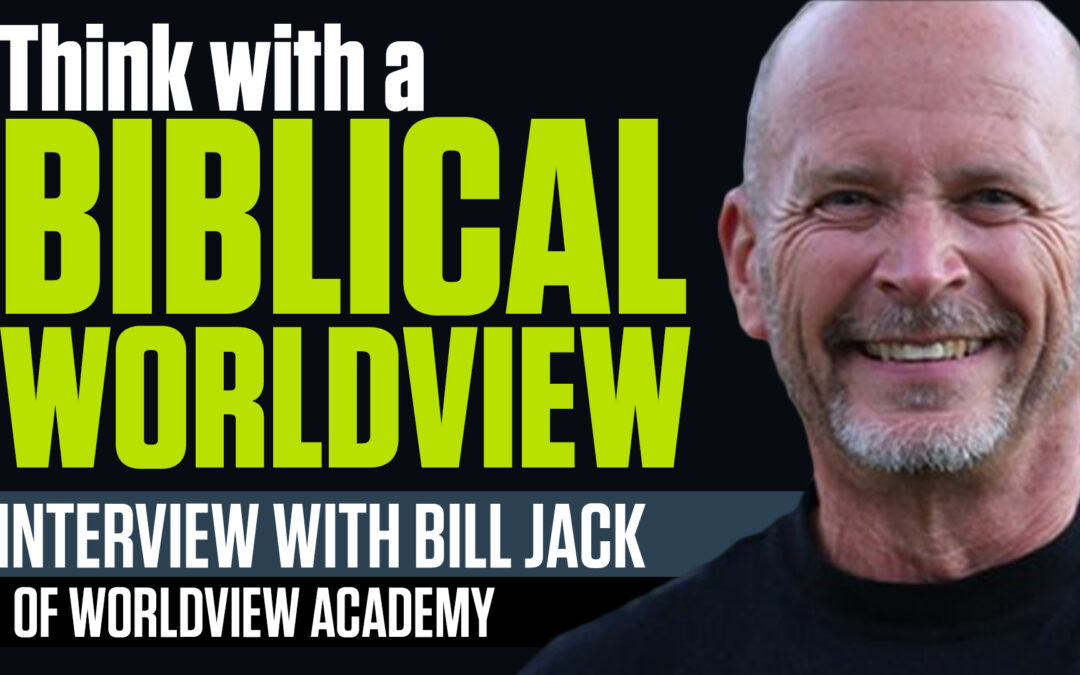 Training Christians to think and live with a biblical worldview: Interview with Bill Jack | The Mark Harrington Show | 4-20-21