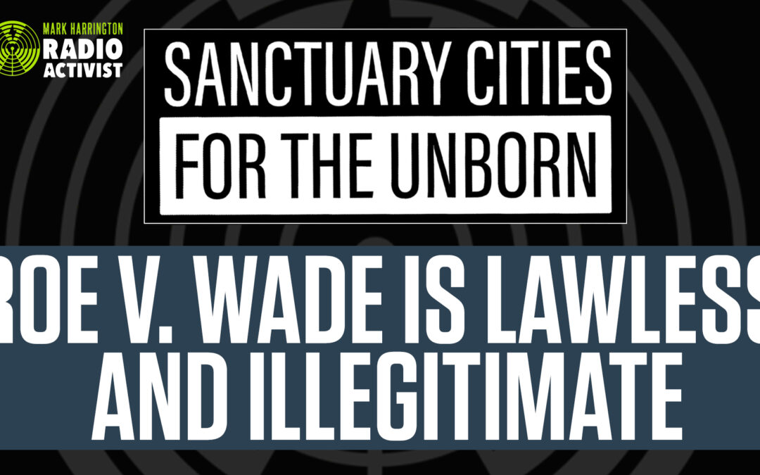 BREAKING: Nebraska city becomes 24th Sanctuary City for the Unborn | The Mark Harrington Show | 4-8-2021