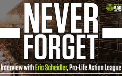 Seeing is Believing: 4 Steps to Becoming a Life Defender – Guest: Eric Scheidler | The Mark Harrington Show | 9-16-21